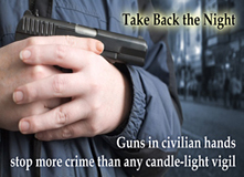Take Back The Night | Guns in civilian hands stop more crime than any candle-light vigil.